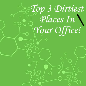 Blog-Top 3 Dirtiest Places In Your Office