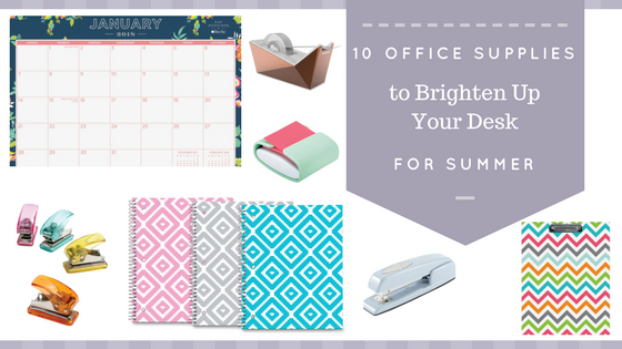 10 OFFICE SUPPLIES TO BRIGHTEN UP YOUR DESK FOR SUMMER